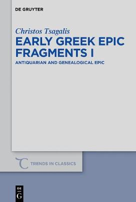 Early Greek Epic Fragments I: Antiquarian and Genealogical Epic - Trends in Classics - Supplementary Volumes 47 (Hardback)