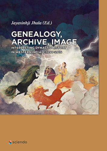 Genealogy, Archive, Image: Interpreting Dynastic History in Western India, c.1090-2016 (Hardback)