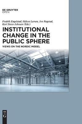 Institutional Change in the Public Sphere: Views on the Nordic Model (Hardback)
