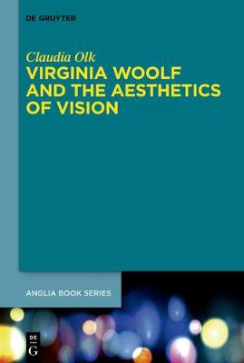 Virginia Woolf and the Aesthetics of Vision - Buchreihe Der Anglia / Anglia Book Series 45 (Paperback)