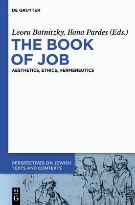 The Book of Job: Aesthetics, Ethics, Hermeneutics - Perspectives on Jewish Texts and Contexts 1 (Paperback)