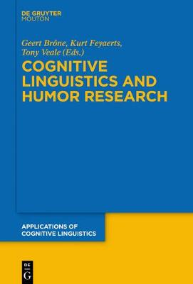 Cognitive Linguistics and Humor Research - Applications of  Cognitive Linguistics [ACL] 26 (Paperback)
