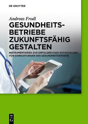 Gesundheitsbetriebe Zukunftsf hig Gestalten (Paperback)