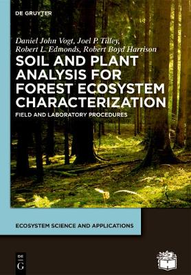Soil and Plant Analysis for Forest Ecosystem Characterization - Ecosystem Science and Applications (Paperback)