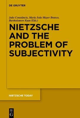 Nietzsche and the Problem of Subjectivity - Nietzsche Today 5 (Paperback)