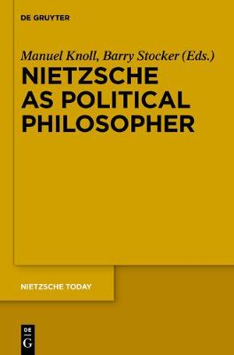Nietzsche as Political Philosopher - Nietzsche Today 3 (Paperback)