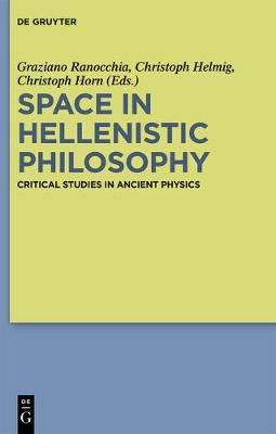 Space in Hellenistic Philosophy: Critical Studies in Ancient Physics (Paperback)