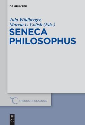 Seneca Philosophus - Trends in Classics - Supplementary Volumes 27 (Paperback)