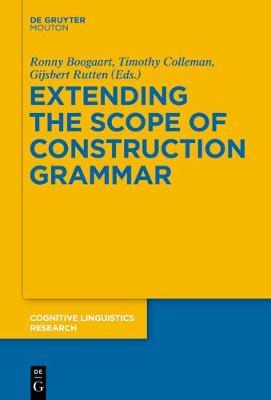 Extending the Scope of Construction Grammar - Cognitive Linguistics Research [CLR] 54 (Paperback)