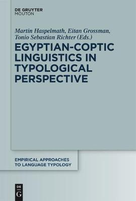 Egyptian-Coptic Linguistics in Typological Perspective - Empirical Approaches to Language Typology [EALT] 55 (Paperback)