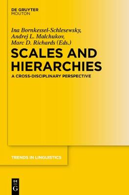Scales and Hierarchies: A Cross-Disciplinary Perspective - Trends in Linguistics. Studies and Monographs [TiLSM] 277 (Paperback)