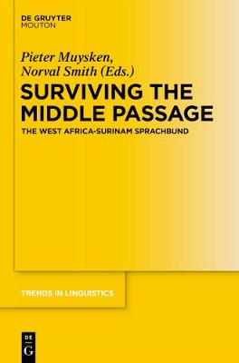 Surviving the Middle Passage: The West Africa-Surinam Sprachbund - Trends in Linguistics. Studies and Monographs [TiLSM] 275 (Paperback)