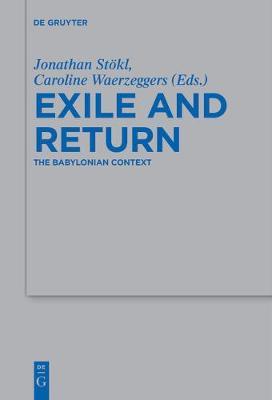Exile and Return: The Babylonian Context - Beihefte zur Zeitschrift fur die Alttestamentliche Wissenschaft 478 (Paperback)
