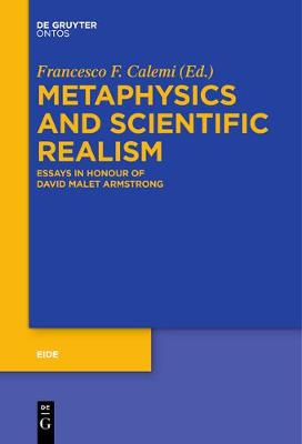 Metaphysics and Scientific Realism: Essays in Honour of David Malet Armstrong - Eide 9 (Paperback)