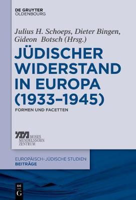 J discher Widerstand in Europa (1933-1945) - Europaisch-Judische Studien Beitrage 27 (Paperback)