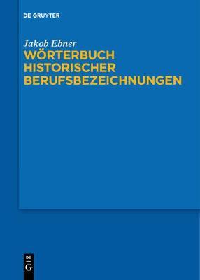 W rterbuch Historischer Berufsbezeichnungen (Paperback)