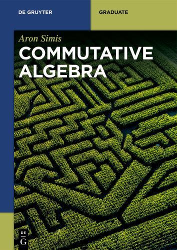 Commutative Algebra - De Gruyter Textbook (Paperback)