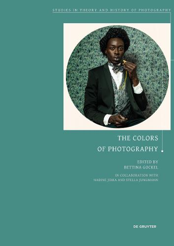The Colors of Photography - Studies in Theory and History of Photography (Paperback)