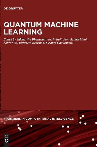 Quantum Machine Learning - De Gruyter Frontiers in Computational Intelligence (Hardback)