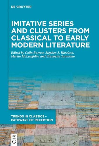 Imitative Series and Clusters from Classical to Early Modern Literature - Trends in Classics - Pathways of Reception (Hardback)