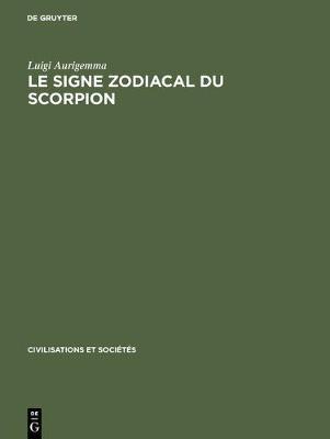 Le Signe Zodiacal Du Scorpion: Dans Les Traditions Occidentales de l'Antiquitegreco-Latine A La Renaissance (Hardback)