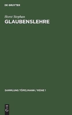 Glaubenslehre - Sammlung Toepelmann / Reihe 1 3 (Hardback)