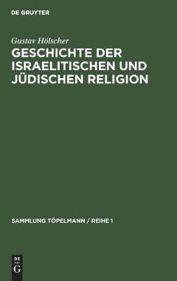 Geschichte der israelitischen und judischen Religion - Sammlung Toepelmann / Reihe 1 7 (Hardback)