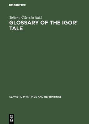 Glossary of the Igor' Tale - Slavistic Printings and Reprintings (Hardback)