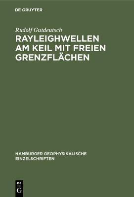 Rayleighwellen am Keil mit freien Grenzfl chen - Hamburger Geophysikalische Einzelschriften 10 (Hardback)