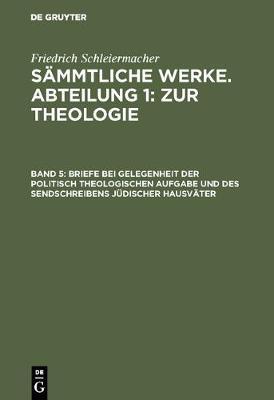 Briefe Bei Gelegenheit Der Politisch Theologischen Aufgabe Und Des Sendschreibens J discher Hausv ter (Hardback)