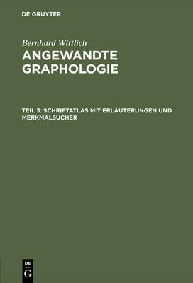 Angewandte Graphologie, Teil 3, Schriftatlas Mit Erl uterungen Und Merkmalsucher (Hardback)