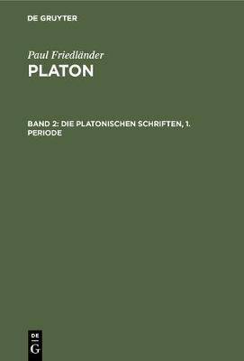 Die Platonischen Schriften, 1. Periode (Hardback)