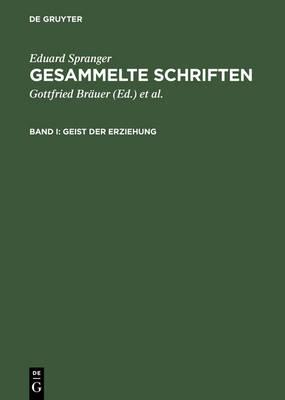 Gesammelte Schriften, Band I, Geist Der Erziehung (Hardback)
