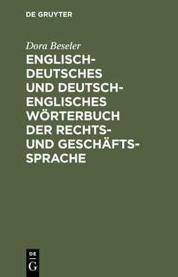 Englisch-Deutsches Und Deutsch-Englisches W rterbuch Der Rechts- Und Gesch ftssprache (Hardback)