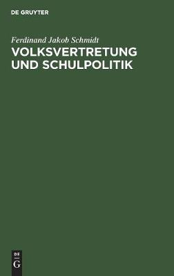 Volksvertretung und Schulpolitik (Hardback)
