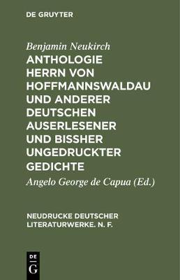 Anthologie Herrn Von Hoffmannswaldau Und Anderer Deutschen Auserlesener Und Bi her Ungedruckter Gedichte, Theil 3 - Neudrucke Deutscher Literaturwerke. N. F. 22 (Hardback)