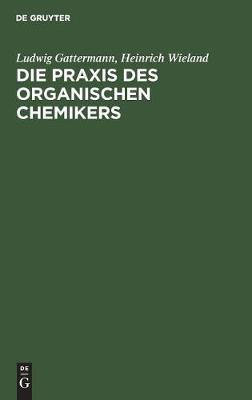 Die Praxis Des Organischen Chemikers (Hardback)