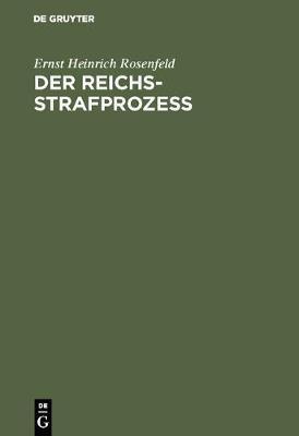 Der Reichs-Strafproze: Ein Lehrbuch (Hardback)