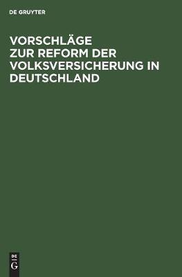 Vorschlage Zur Reform Der Volksversicherung in Deutschland (Hardback)