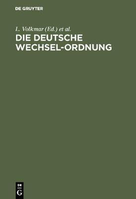 Die Deutsche Wechsel-Ordnung (Hardback)