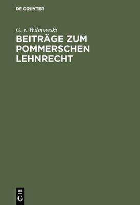 Beitrage Zum Pommerschen Lehnrecht (Hardback)