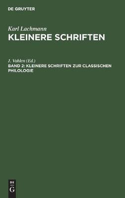 Kleinere Schriften Zur Classischen Philologie (Hardback)
