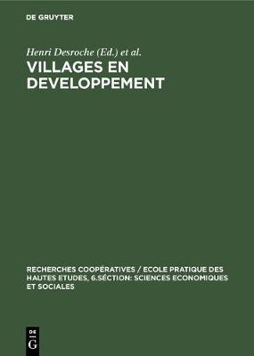 Villages en developpement - Recherches Coop ratives / Ecole Pratique Des Hautes Etudes, 5 (Hardback)