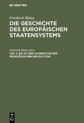 Bis Zu Dem Ausbruche Der Franz sischen Revolution (Hardback)