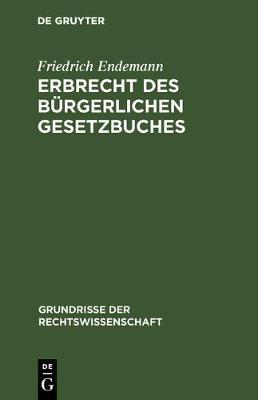 Erbrecht Des B rgerlichen Gesetzbuches - Grundrisse Der Rechtswissenschaft 5 (Hardback)