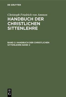 Handbuch der christlichen Sittenlehre (Hardback)