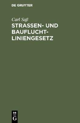 Strassen- Und Baufluchtliniengesetz (Hardback)