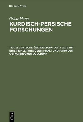 Deutsche bersetzung Der Texte Mit Einer Einleitung ber Inhalt Und Form Der Ostkurdischen Volksepik (Hardback)