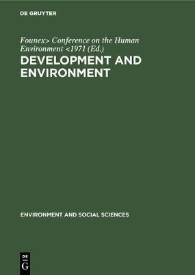 Development and Environment: Report and Working Papers of a Panel of Experts Convened by the Secretary-General of the United Nations Conference on the Human Environment (Founex, Switzerland, June 4-12, 1971) - Environment and Social Sciences 1 (Hardback)