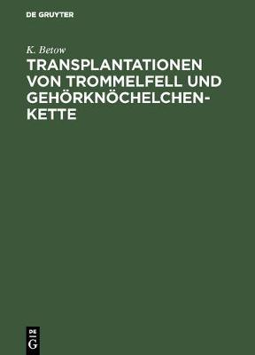 Transplantationen Von Trommelfell Und Gehoerknoechelchenkette (Hardback)